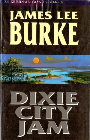 """""""Dixie city jam"""" av James Lee Burke"""