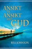 """Ansikt til ansikt med Gud"" av Bill Johnson"
