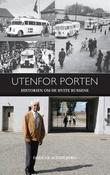 """""""Utenfor porten - historien om de hvite bussene"""" av Oddvar Schjølberg"""