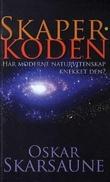 """""""Skaper-koden - har moderne naturvitenskap knekket den?"""" av Oskar Skarsaune"""