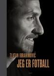 """""""Jeg er fotball"""" av Zlatan Ibrahimovic"""