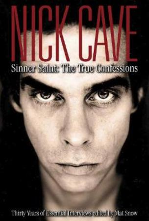 """Nick Cave - sinner, saint"" av Mat Snow"