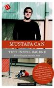"""""""Tett inntil dagene - fortellingen om min mor"""" av Mustafa Can"""