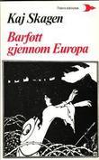 """""""Barføtt gjennom Europa"""" av Kaj Skagen"""