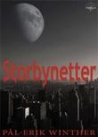 """""""Storbynetter - fantasyroman"""" av Pål-Erik Winther"""