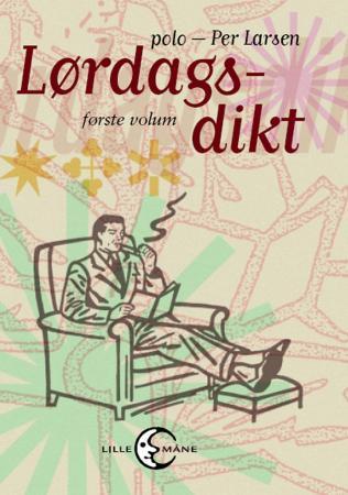 """""""Lørdagsdikt - første volum"""" av Per Larsen"""