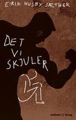 """""""Det vi skjuler"""" av Eirik Husby Sæther"""