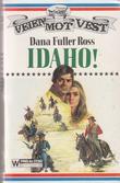 """Idaho!"" av Dana Fuller Ross"