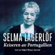 """""""Keiseren av Portugallien - en Värmlandsfortelling"""" av Selma Lagerlöf"""