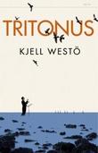 """""""Tritonus"""" av Kjell Westö"""