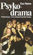 """""""Psykodrama - terapi gjennom eksperimentelt teater"""" av Eva Røine"""