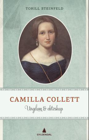 """""""Camilla Collett - ungdom og ekteskap"""" av Torill Steinfeld"""
