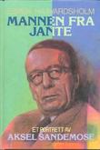 """""""Mannen fra Jante - et portrett av Aksel Sandemose"""" av Espen Haavardsholm"""