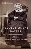 """""""Revolusjonens datter - jakten på Elisabeth Sverdrups historie"""" av Hilde Diesen"""