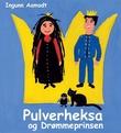"""""""Pulverheksa og Drømmeprinsen"""" av Ingunn Aamodt"""