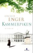 """""""Kammerpiken - roman"""" av Cecilie Enger"""
