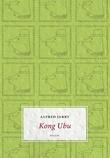 """Kong Ubu drama i fem akter"" av Alfred Jarry"