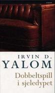 """""""Dobbeltspill i sjeledypet"""" av Irvin D. Yalom"""