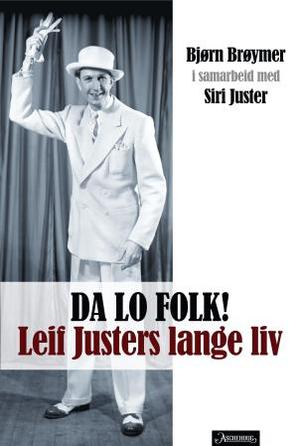 """Da lo folk! - Leif Justers lange liv"" av Bjørn Brøymer"