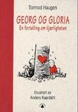 """""""Georg og Gloria en fortelling om kjærligheten"""" av Tormod Haugen"""