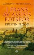 """""""Jakten på en annen rikdom i Frans av Assisis fotspor"""" av Kristin Flood"""