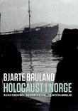 """""""Holocaust i Norge - registrering, deportasjon, tilintetgjørelse"""" av Bjarte Bruland"""