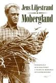 """""""Mobergland - personligt och politiskt / V.M.s utvandrarserie"""" av Jens Liljestrand"""