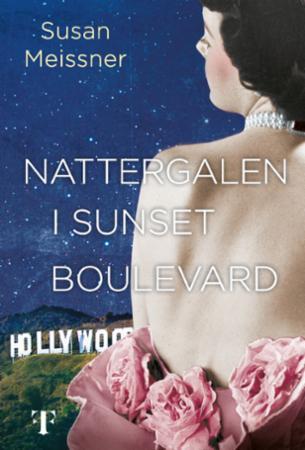 """""""Nattergalen i Sunset Boulevard - roman"""" av Susan Meissner"""