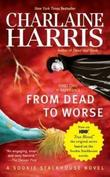 """From Dead to Worse (Southern Vampire Mysteries, No. 8)"" av Charlaine Harris"