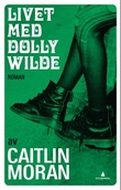 """""""Livet med Dolly Wilde roman"""" av Caitlin Moran"""
