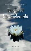 """""""Derfor er himmelen blå - roman"""" av Elin Margrete Rognli"""