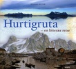 """""""Hurtigruta #72 en litterær reise"""" av Øystein Rottem"""