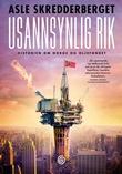 """""""Usannsynlig rik - historien om Norge og oljefondet"""" av Asle Skredderberget"""