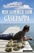 """Min sommer som gåsepappa"" av Michael Quetting"