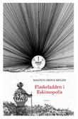 """""""Flaskeladden i Eskimopolis - roman"""" av Magnus Grova Søilen"""