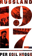 """""""Russland 1917 - krig og revolusjon"""" av Per Egil Hegge"""