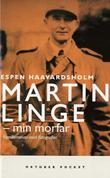 """""""Martin Linge, min morfar - familieroman med fotografier"""" av Espen Haavardsholm"""