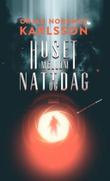 """""""Huset mellom natt og dag - en science fiction roman"""" av Ørjan N. Karlsson"""