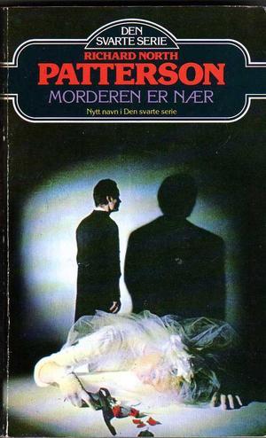 """""""Morderen er nær"""" av Richard North Patterson"""