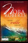 """""""Hans ville hjerte"""" av Nora Roberts"""