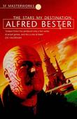 """The Stars My Destination (S.F. Masterworks)"" av Alfred Bester"