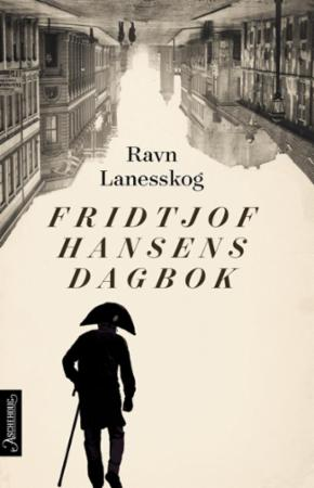 """""""Fridtjof Hansens dagbok - roman"""" av Ravn Lanesskog"""