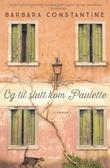 """""""Og til slutt kom Paulette"""" av Barbara Constantine"""