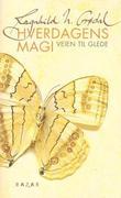 """""""Hverdagens magi - veien til glede"""" av Ragnhild N. Grødal"""