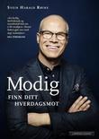 """""""Modig! - finn ditt hverdagsmot"""" av Svein Harald Røine"""