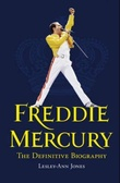 """Freddie Mercury - the definitive biography"" av Lesley-Ann Jones"