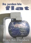 """""""Da jorden ble flat - mytene som ikke ville dø"""" av Bjørn Are Davidsen"""