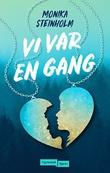"""Vi var en gang"" av Monika Steinholm"