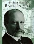"""""""Fridtjof Nansen - bare én vilje"""" av Per Egil Hegge"""