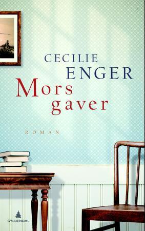 """""""Mors gaver - roman"""" av Cecilie Enger"""